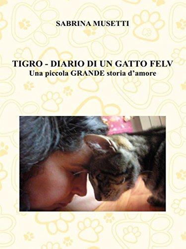 il mio libro gattofilo, copertina Tigro Diario di un gatto felv