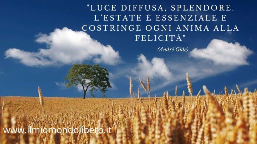 """Frasi sull'estate, sfondo campagna soleggiata con frrase """"Luce diffusa, splendore. L'estate è essenziale e costringe ogni anima alla felicità."""" (André Gide)"""