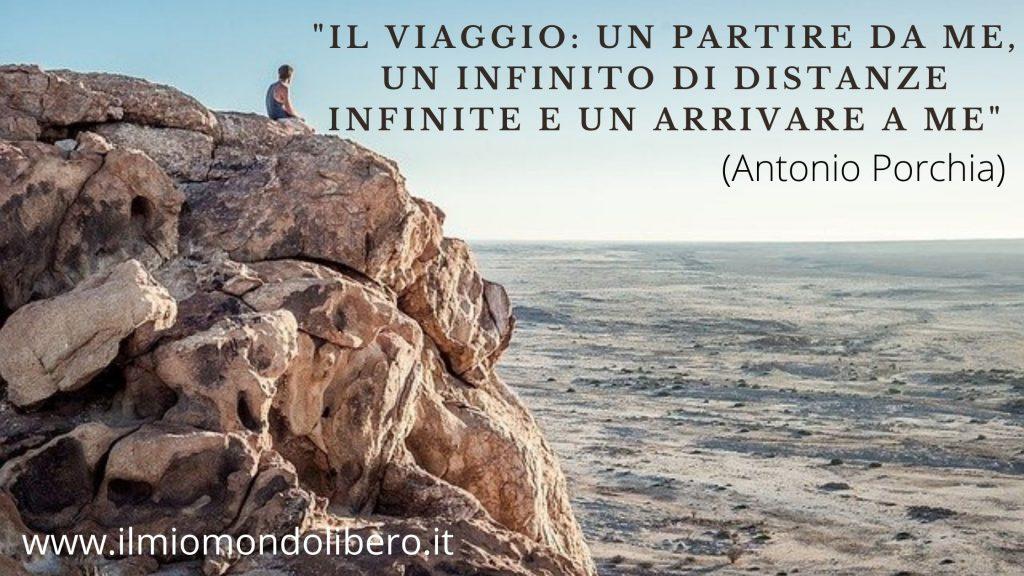 Frase sul viaggio di Antonio Porchia: Il viaggio: un partire da me, un infinito di distanze infinite e un arrivare a me.